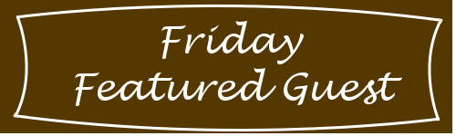 Friday Featured guest blog graphic