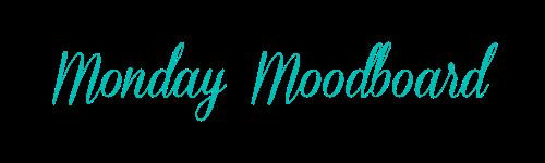 Monday moodboard blog header